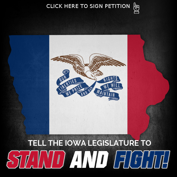 Tell Iowa Lawmakers to Stand and Fight!