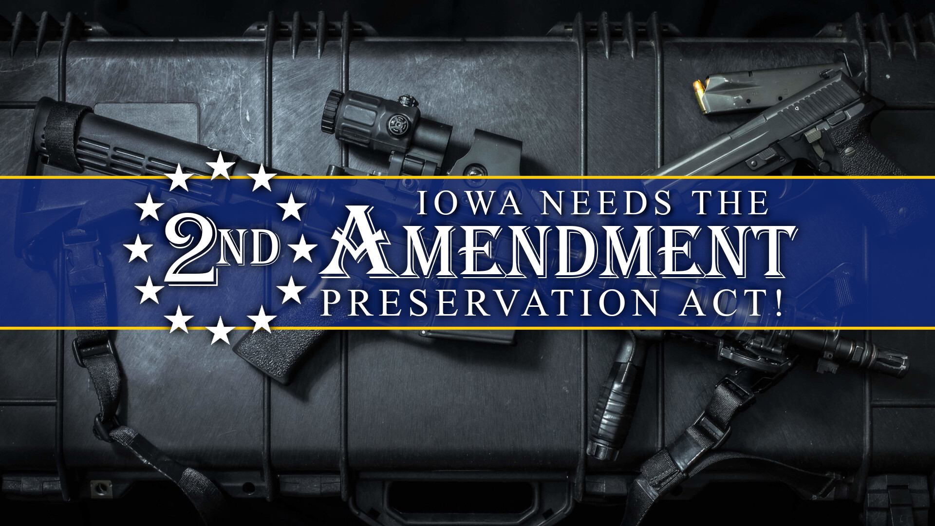 Iowans Need the Second Amendment Preservation Act!